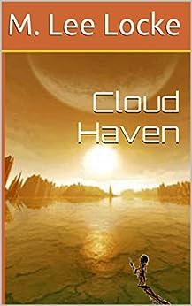 Cloud Haven (English Edition) di [Locke, M. Lee]