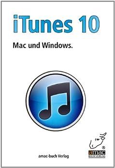 iTunes 10 für Mac und Windows von [Ochsenkühn, Anton, Michael Krimmer]