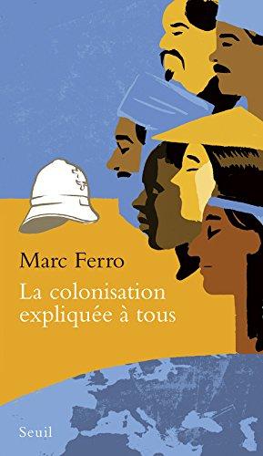La Colonisation explique  tous