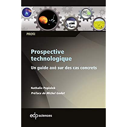 Prospective technologique : Un guide axé sur des cas concrets