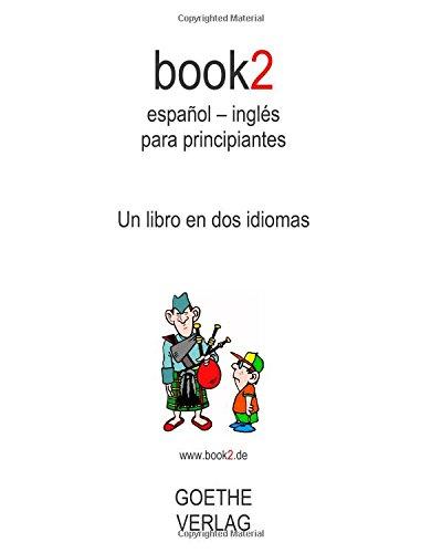 Book2 español - inglés principiantes: Un libro dos