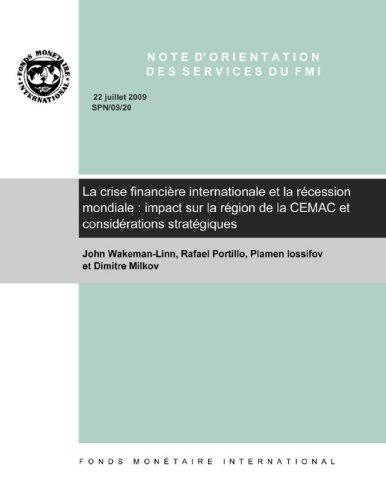 Note D'orientation des Service du FMI: La crise financière internationale et la récession mondiale: impact sur la région de la CEMAC et considérations stratégiques par John Wakeman-Linn