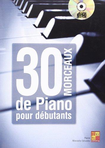 30 morceaux de piano pour débutants (1 Livre + 1 CD) par Pierre Minvielle-Sebastia