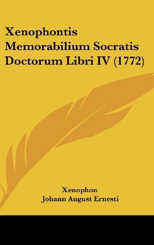 Xenophontis Memorabilium Socratis Doctorum Libri IV (1772)