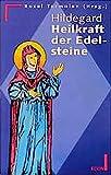 Hildegard - Heilkraft der Edelsteine -