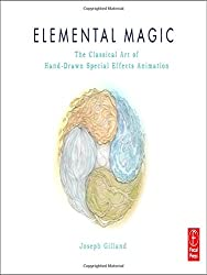 Elemental Magic, Volume I: The Art of Special Effects Animation: The Classical Art of Special Effects Animation