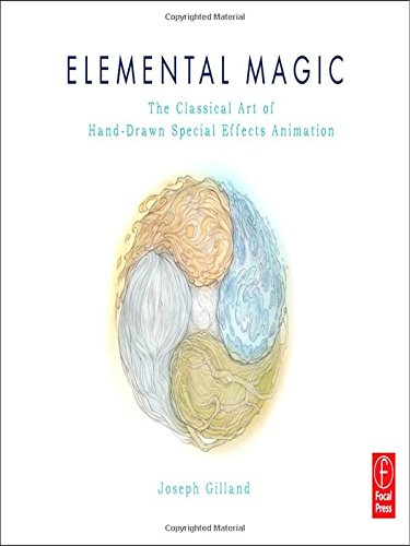 Elemental Magic, Volume I: The Art of Special Effects Animation: The Classical Art of Special Effects Animation por Joseph Gilland