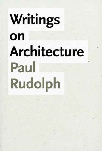 Writings on Architecture (Yale University School of Architecture) por Paul Rudolph