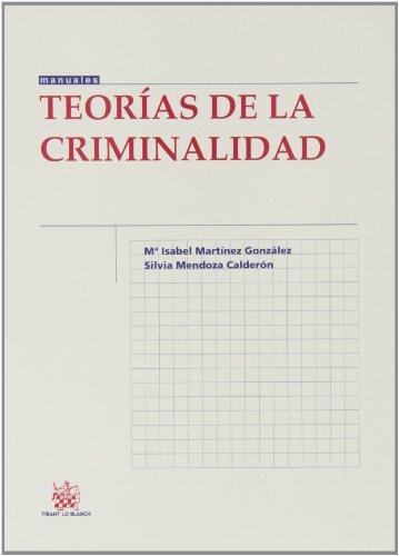 Teorías de la criminalidad (Manuales de Criminalística y Sociología de la Delincuencia)