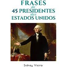 Frases de 45 Presidentes dos Estados Unidos (Portuguese Edition)