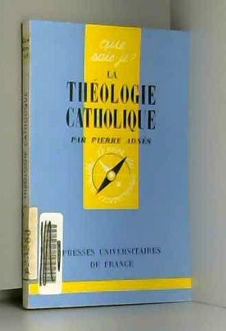 La théologie catholique. par Pierre Adnès