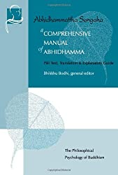 A Comprehensive Manual of Abhidhamma: Pali Text, Translation and Explanatory Guide (Vipassana Meditation and the Buddha's Teachings)