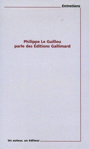 Philppe Le Guillou parle des Editions Gallimard