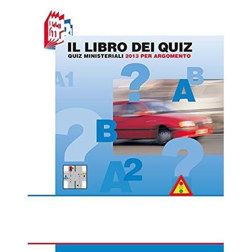 Il Libro Dei Quiz. Quiz Ministeriali 2013 Per Argomento