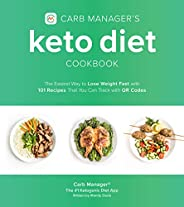 Carb Manager's Keto Diet Cookbook: The Easiest Way to Lose Weight Fast with 101 Recipes That You Can Track