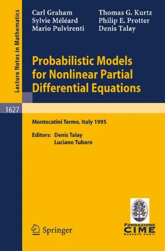 Probabilistic Models for Nonlinear Partial Differential Equations: Lectures given at the 1st Session of the Centro Internazionale Matematico Estivo ... 22-30, 1995 (Lecture Notes in Mathematics)