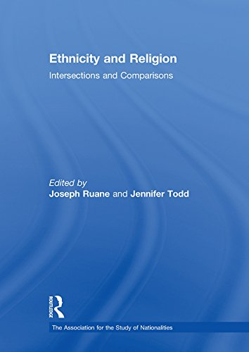 Ethnicity and Religion: Intersections and Comparisons (Association for the Study of Nationalities)