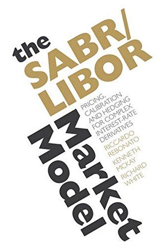 The Sabr/Libor Market Model - Pricing, Calibrationand Hedging for Complex Interest-rate Derivatives: Pricing, Calibration and Hedging for Complex ... Derivatives: Pricing, Calibrating and Hedging