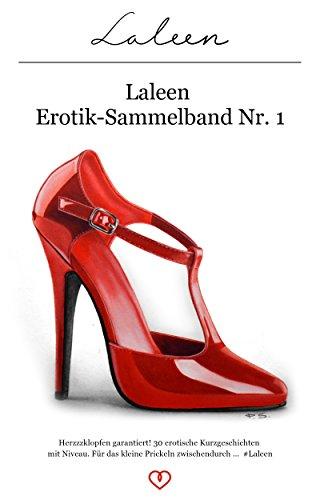 laleen-erotik-sammelband-nr-1-herzzzklopfen-garantiert-30-erotische-geschichten-mit-niveau-fur-das-k