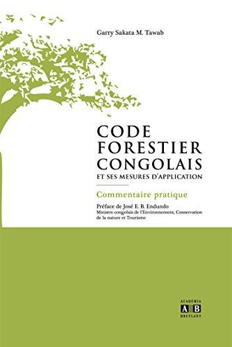 Le code forestier congolais et ses mesures d'application : Commentaire pratique