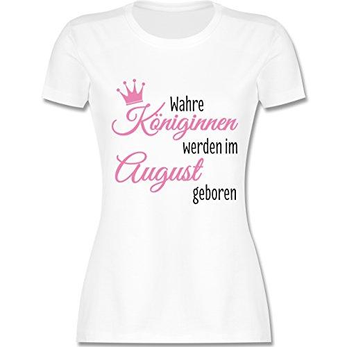 Geburtstag - Wahre Königinnen Werden IM August Geboren - Damen T-Shirt  Rundhals Weiß