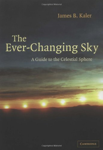 The Ever-Changing Sky Paperback: A Guide to the Celestial Sphere