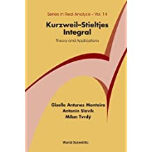 Kurzweil-Stieltjes Integral: Theory and Applications (Series in Real Analysis)