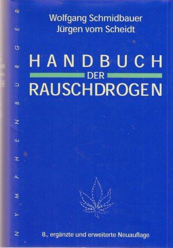 Handbuch der Rauschdrogen.