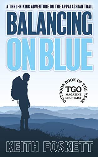 Balancing on Blue: A Thru-Hiking Adventure on the Appalachian Trail (English Edition)