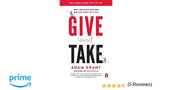 Amazon.fr - Give and Take  Why Helping Others Drives Our Success - Adam  Grant - Livres c610f48423fe