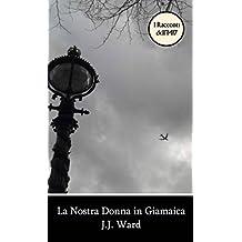 La Nostra Donna in Giamaica (Italian Edition)