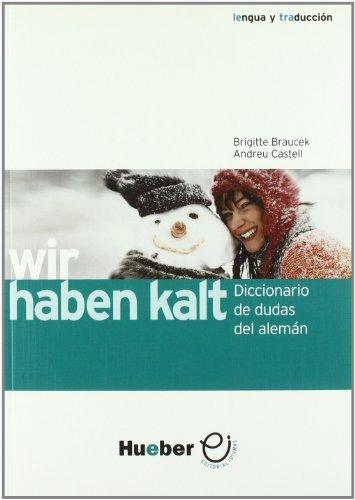 WIR HABEN KALT.Dicc.de dudas alem.-esp. (Diccionarios Aleman)