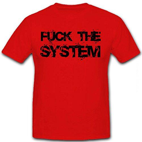 Fuck The System con scritta in inglese con scritta ripagherò risata - T-Shirt #12814 rosso Medium