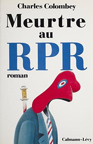 Meurtre au RPR (Les Lieux du crime)