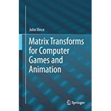 Matrix Transforms for Computer Games and Animation