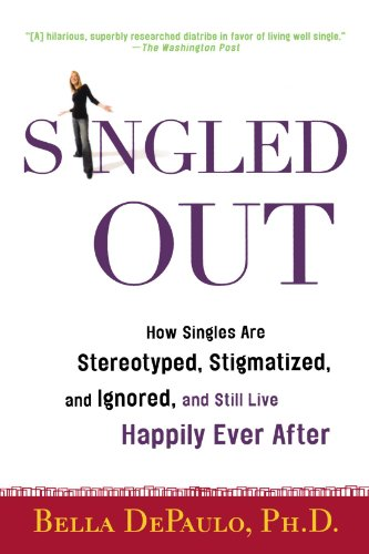 Singled Out: How Singles Are Stereotyped, Stigmatized, and Ignored, and Still Live Happily Ever After (Paperback) - Common
