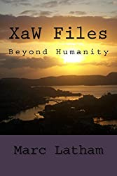 XaW Files: Beyond Humanity (Fantasy Travel by Google Maps Book 3)