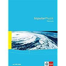 Impulse Physik (Ausgabe 2016): Oberstufe Gesamtband mit Schülersoftware mit DVD-ROM