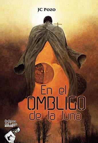En el ombligo de la luna eBook: Pozo, JC, Perozo Cervantes, Luis ...