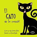 El gato se lo comió: La historia de un gato travieso con una sorpresa muy divertida al final (Spanish Edition)