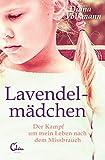 Lavendelmädchen: Der Kampf um mein Leben nach dem Missbrauch - Diana Volkmann