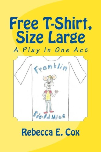 Free T-Shirt, Size Large: A Play In One Act