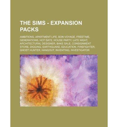 [ THE SIMS - EXPANSION PACKS: AMBITIONS, APARTMENT LIFE, BON VOYAGE, FREETIME, GENERATIONS, HOT DATE, HOUSE PARTY, LATE NIGHT, ARCHITECTURAL DESIGNE ] Source Wikia (AUTHOR ) Nov-05-2011 Paperback (Late Night Sims)
