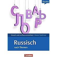 Lextra - Russisch - Grund- und Aufbauwortschatz nach Themen: A1-B2 - Lernwörterbuch Grund- und Aufbauwortschatz