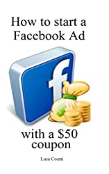 How to Start a Facebook Ad With a $50 Coupon