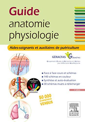 Guide anatomie et physiologie pour les AS et AP: Aides-soignants et Auxiliaires de puériculture - La référence par GÉRACFAS