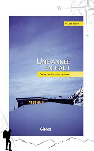 Une année en haut : Chroniques d'un refuge ordinaire (Hommes et montagnes) par Cyril Azouvi
