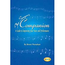 [(The Singer's Companion: A Guide to Improving Your Voice and Performance )] [Author: Brent Jeffrey Monahan] [Jan-2007]