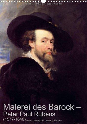 Malerei des Barock - Peter Paul Rubens (1577-1640) (Wandkalender 2013 DIN A3 hoch): Meister des Barock (Monatskalender, 14 Seiten)