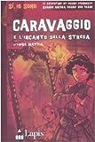Image de Caravaggio e l'incanto della strega